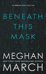 Beneath This Mask af Meghan March