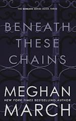 Beneath These Chains af Meghan March