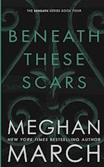 Beneath These Scars af Meghan March