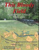 This Bloody Field: Wargame Scenarios for the Battle of Shiloh