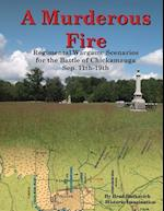 A Murderous Fire: Regimental Wargame Scenarios For The Battle of Chickamauga: Sep. 11th - 19th