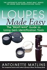 Loupes Made Easy (Right Way Series to Using Gem Identification Tools)