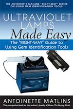 Ultraviolet Lamps Made Easy (Right Way Series to Using Gem Identification Tools)