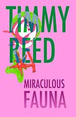 Miraculous Fauna af Timmy Reed