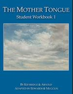 The Mother Tongue Student Workbook 1