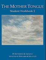 The Mother Tongue Student Workbook 2