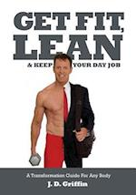 Get Fit, Lean and Keep Your Day Job