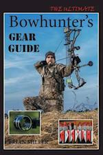 The Ultimate Bowhunter's Gear Guide