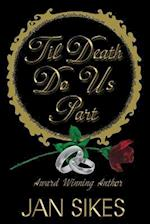 'Til Death Do Us Part af Jan Sikes