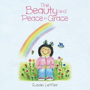 Bog, paperback The Beauty and Peace in Grace af Susan Leffler