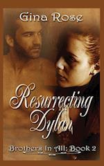 Resurrecting Dylan af Gina Rose