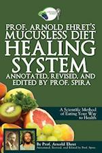 Prof. Arnold Ehret's Mucusless Diet Healing System af Arnold Ehret