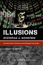 Illusions, Dystopias & Monsters