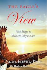 The Eagle's View: Five Steps to Modern Mysticism