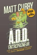 The A.D.D Entrepreneur