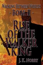 Rise of the Walker King af J. K. Norry