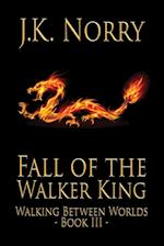 Fall of the Walker King af J. K. Norry