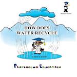 How Does Water Recycle
