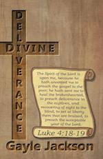 Divine Deliverance; For the Human Race af Gayle Jackson