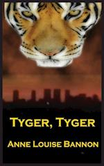 Tyger, Tyger af Anne Louise Bannon
