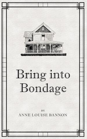 Bring Into Bondage