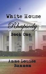 White House Rhapsody Book One af Anne Louise Bannon