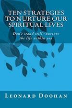 Ten Strategies to Nurture Our Spiritual Lives