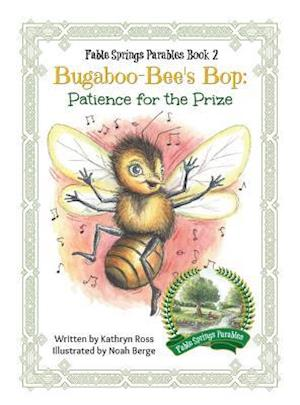 Bugaboo-Bee's Bop: Patience for the Prize
