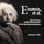Einstein, Et. Al Manifestation, Conflict Revolution & the New Operating System