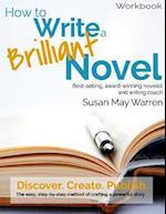 How to Write a Brilliant Novel Workbook af Susan May Warren