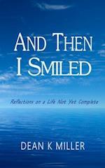 And Then I Smiled af Dean K. Miller