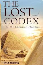 The Lost Codex of the Christian Heretics (Lost Relics Adventure Novel, nr. 1)