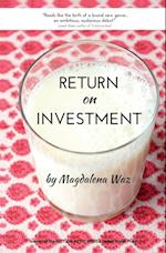 Return on Investment: a Novel af Magdalena Waz