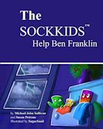 The Sockkids Help Ben Franklin