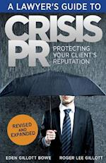 A Lawyer's Guide to Crisis PR