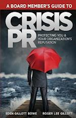 A Board Member's Guide to Crisis PR