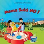 Mama Said No!