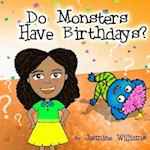 Do Monsters Have Birthdays?