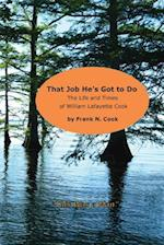 That Job He's Got to Do: The Life and Times of William Lafayette Cook