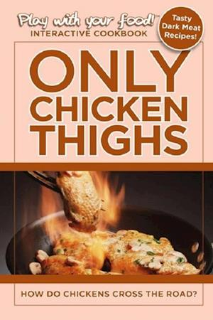 Only Chicken Thighs af Quentin Erickson