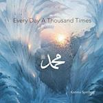 Every Day a Thousand Times