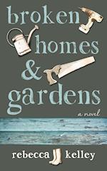 Broken Homes & Gardens