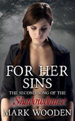 For Her Sins: Shadowdance saga, Song 2 af Mark Wooden