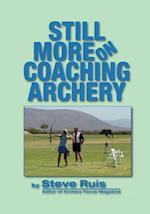 Still More on Coaching Archery