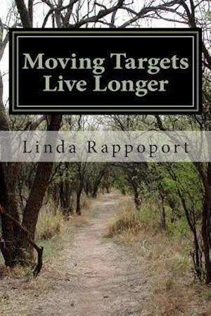 Bog, paperback Moving Targets Live Longer af Linda Rappoport