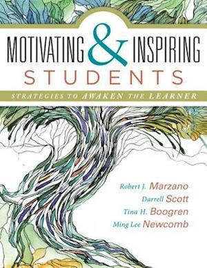 Motivating & Inspiring Students af Darrell Scott, Robert J. Marzano