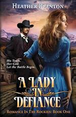 A Lady in Defiance (Romance in the Rockies, nr. 1)