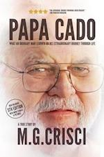 Papa Cado (Fifth Edition): What An Ordinary Man Learned On His Extraordinary Journey Through Life af M.G. Crisci