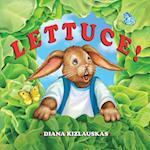 Lettuce! af Diana Kizlauskas