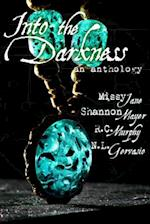 Into the Darkness af Shannon Mayer, R. C. Murphy, Missy Jane